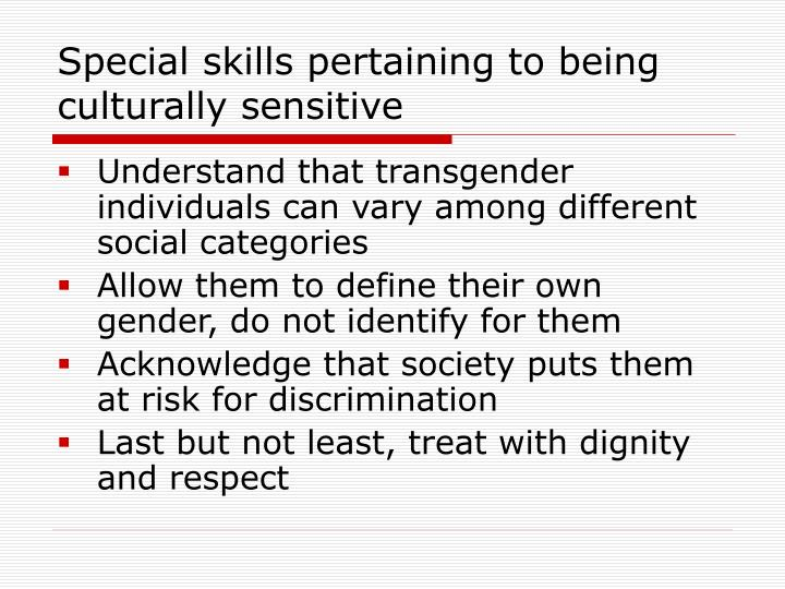 Special skills pertaining to being culturally sensitive