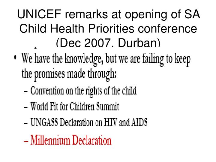 UNICEF remarks at opening of SA Child Health Priorities conference (Dec 2007, Durban)
