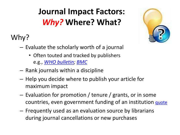 Journal impact factors why where what