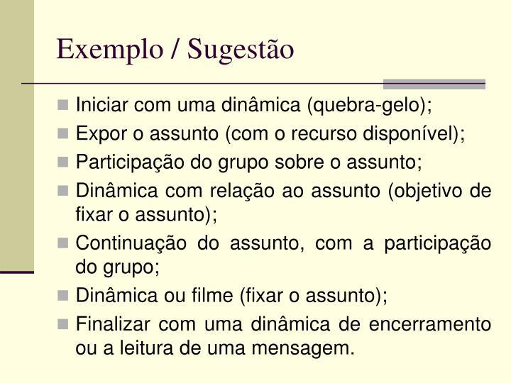 Exemplo / Sugestão