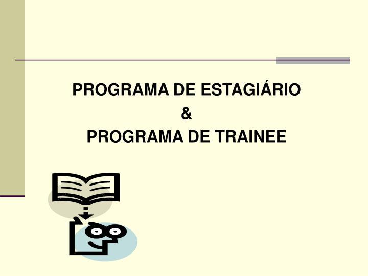 PROGRAMA DE ESTAGIÁRIO