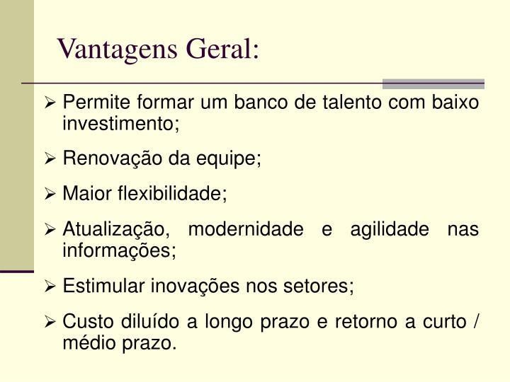 Vantagens Geral: