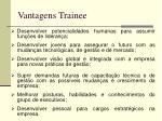 vantagens trainee