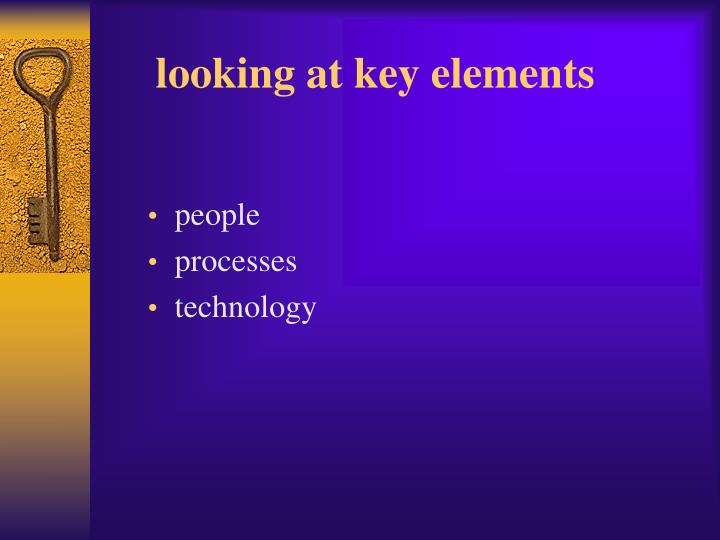 looking at key elements
