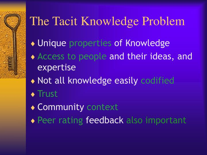 The Tacit Knowledge Problem