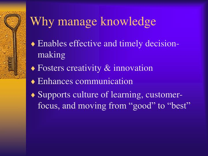 Why manage knowledge
