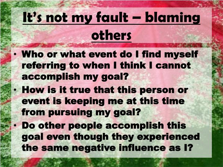 It's not my fault – blaming others