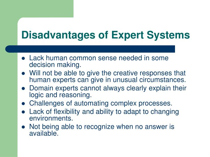 Disadvantages of Expert Systems