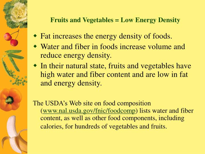 Fruits and Vegetables = Low Energy Density