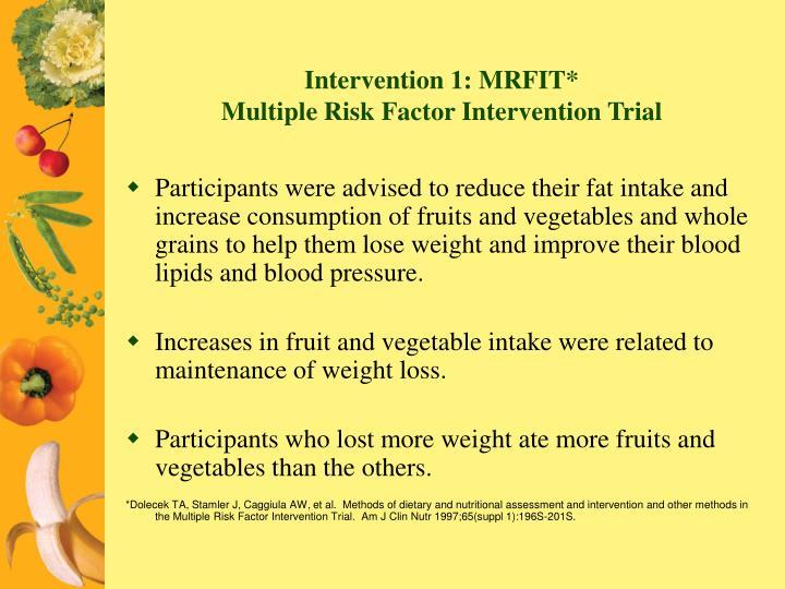Intervention 1: MRFIT*