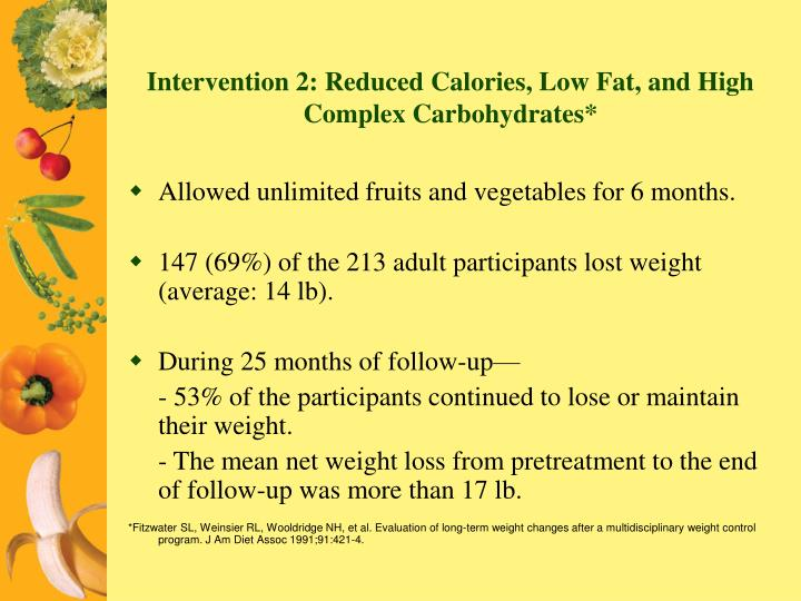 Intervention 2: Reduced Calories, Low Fat, and High Complex Carbohydrates*