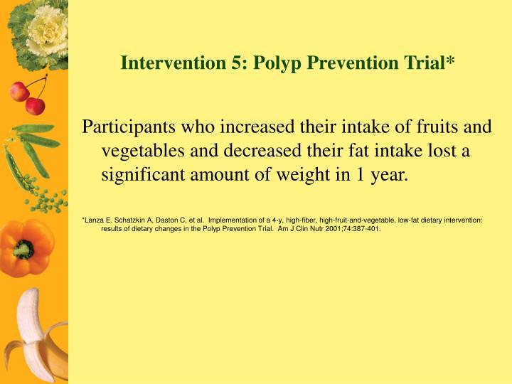 Intervention 5: Polyp Prevention Trial*