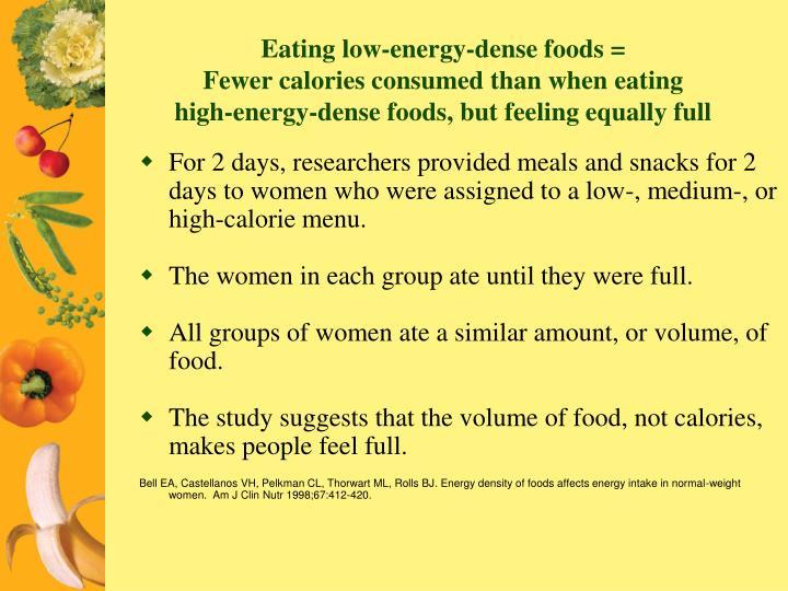 Eating low-energy-dense foods =