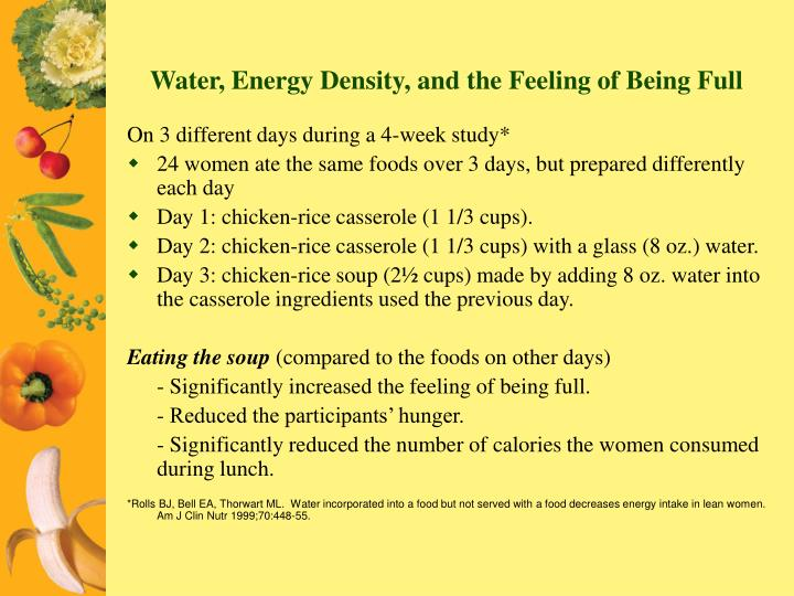 Water, Energy Density, and the Feeling of Being Full