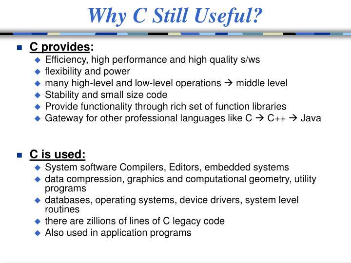 Why C Still Useful?