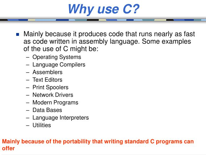 Why use C?