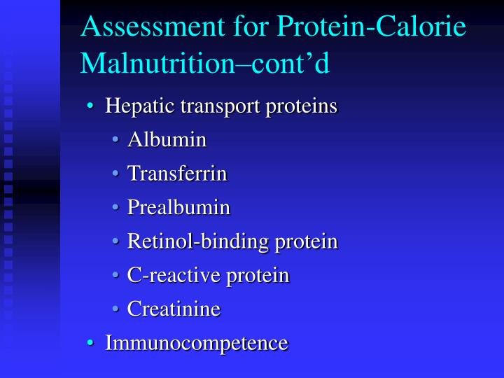 Assessment for Protein-Calorie Malnutrition–cont'd