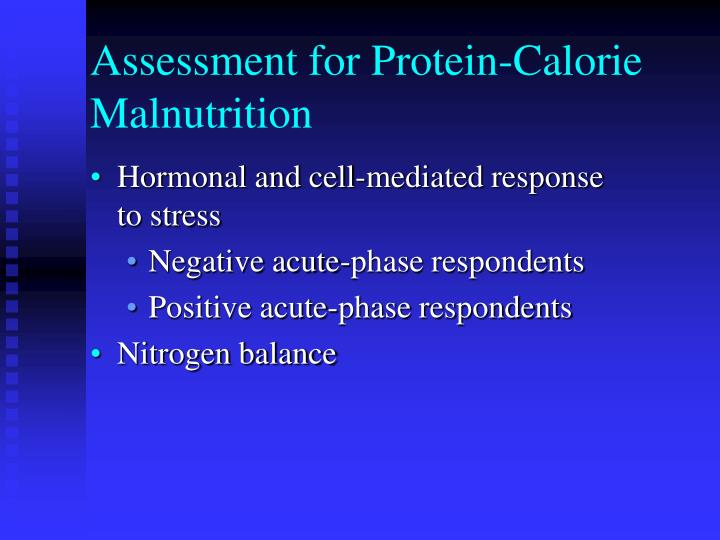 Assessment for Protein-Calorie Malnutrition