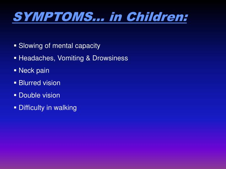 SYMPTOMS… in Children: