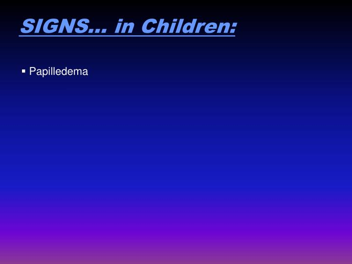 SIGNS… in Children: