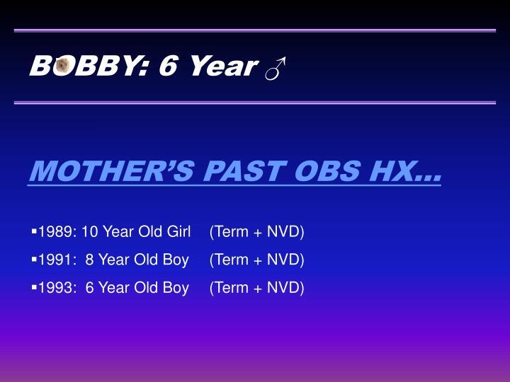 BOBBY: 6 Year ♂