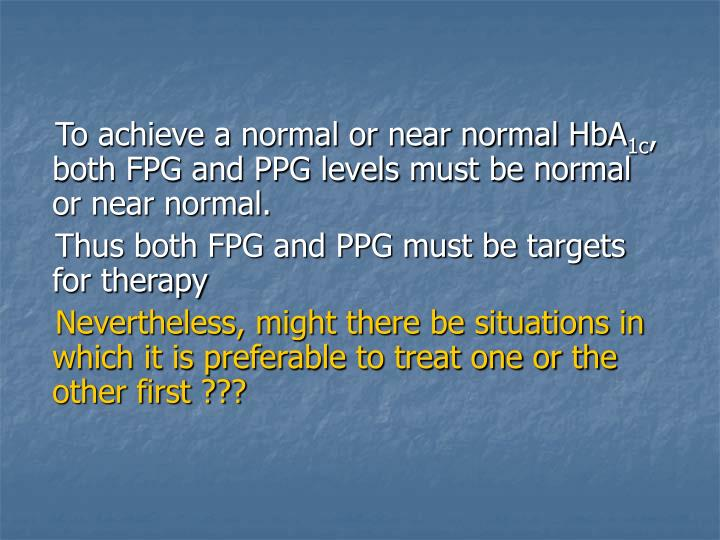 To achieve a normal or near normal HbA
