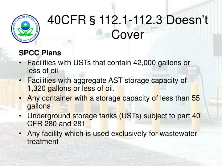 40CFR§112.1-112.3 Doesn't Cover