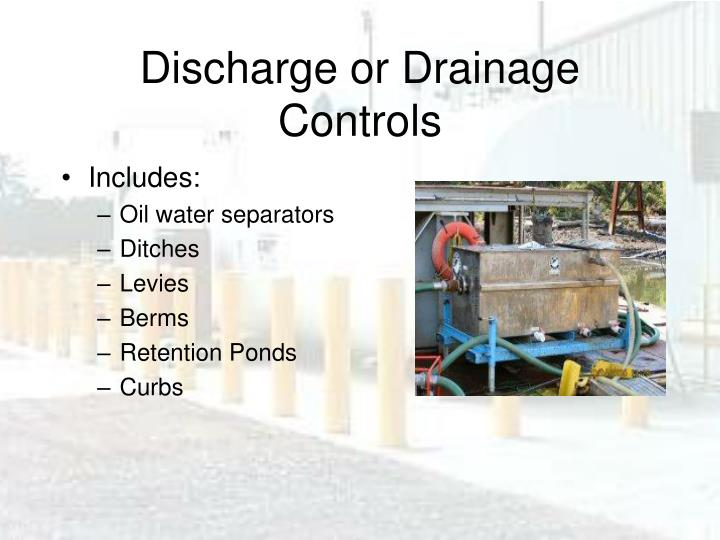 Discharge or Drainage Controls
