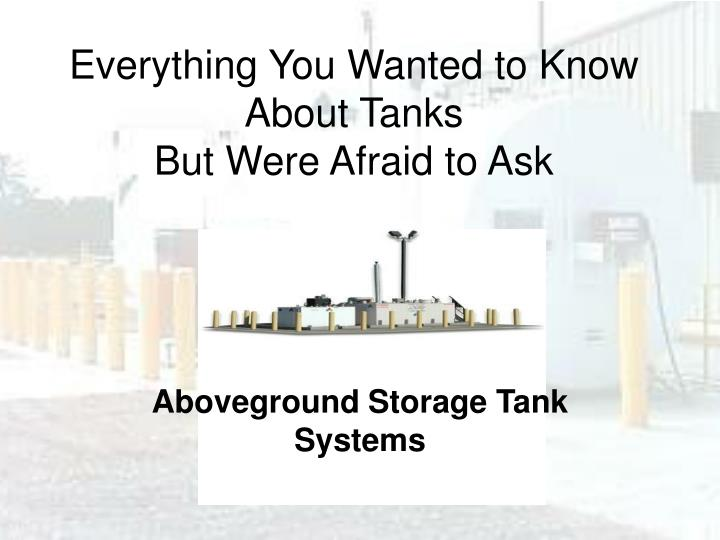 Everything You Wanted to Know About Tanks