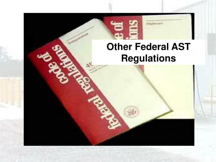 Other Federal AST Regulations