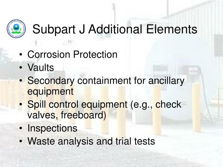 Subpart J Additional Elements