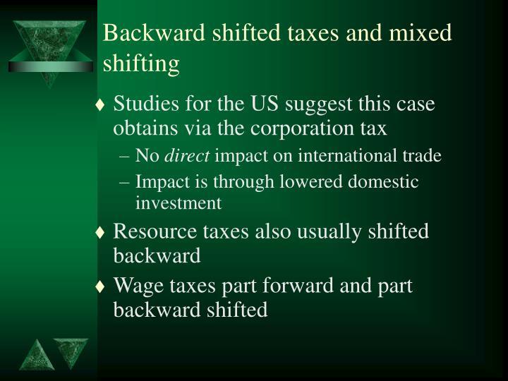 Backward shifted taxes and mixed shifting