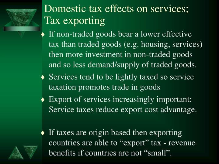 Domestic tax effects on services;