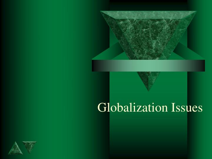 Globalization Issues