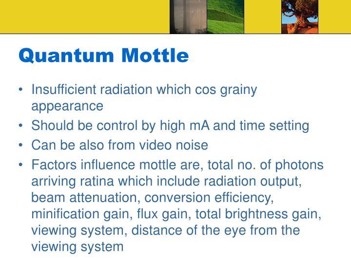 Quantum Mottle