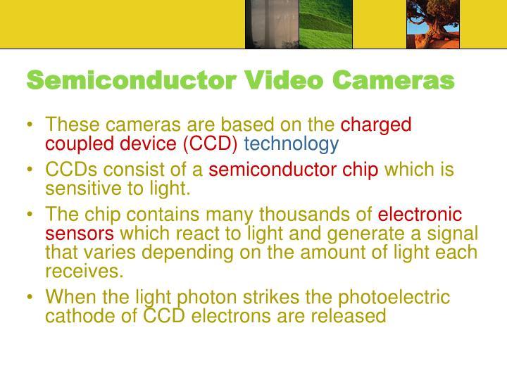Semiconductor Video Cameras