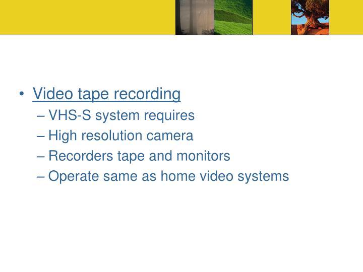 Video tape recording