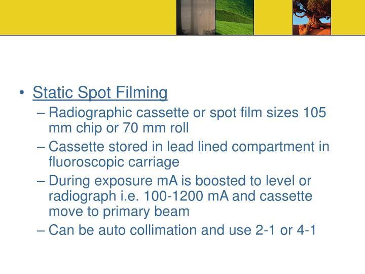 Static Spot Filming