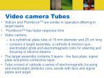 video camera tubes