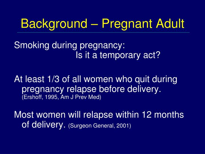 Background – Pregnant Adult