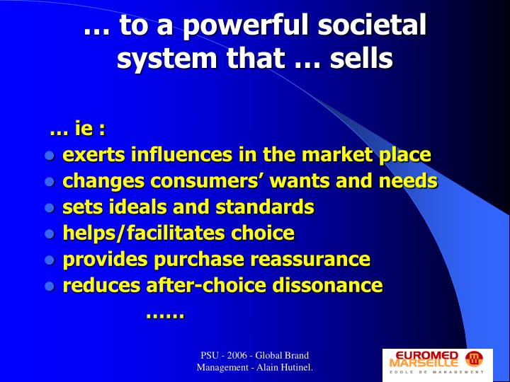 … to a powerful societal system that … sells