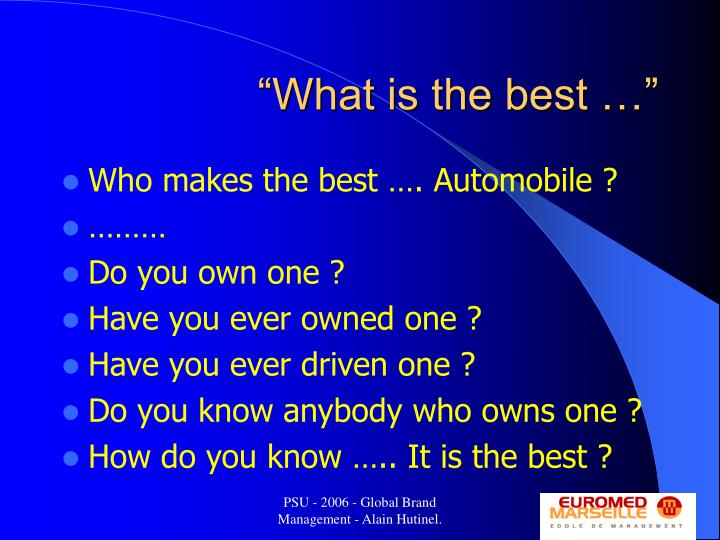 """What is the best …"""