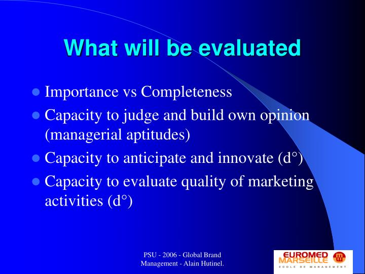 What will be evaluated