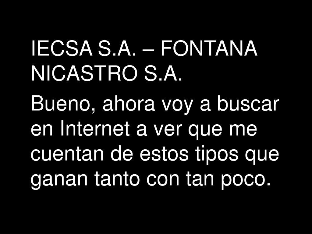 IECSA S.A. – FONTANA NICASTRO S.A.