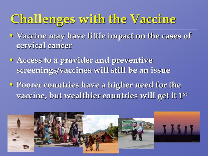 Challenges with the Vaccine