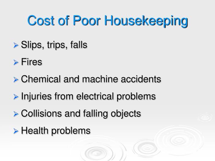Cost of Poor Housekeeping