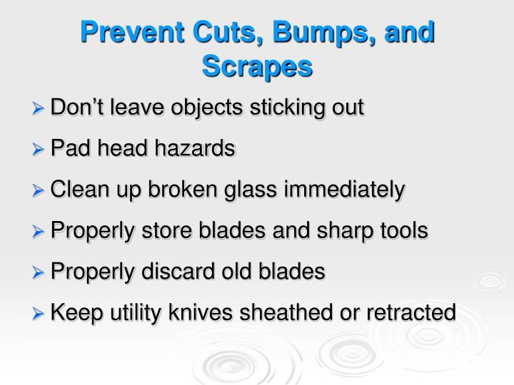 Prevent Cuts, Bumps, and Scrapes