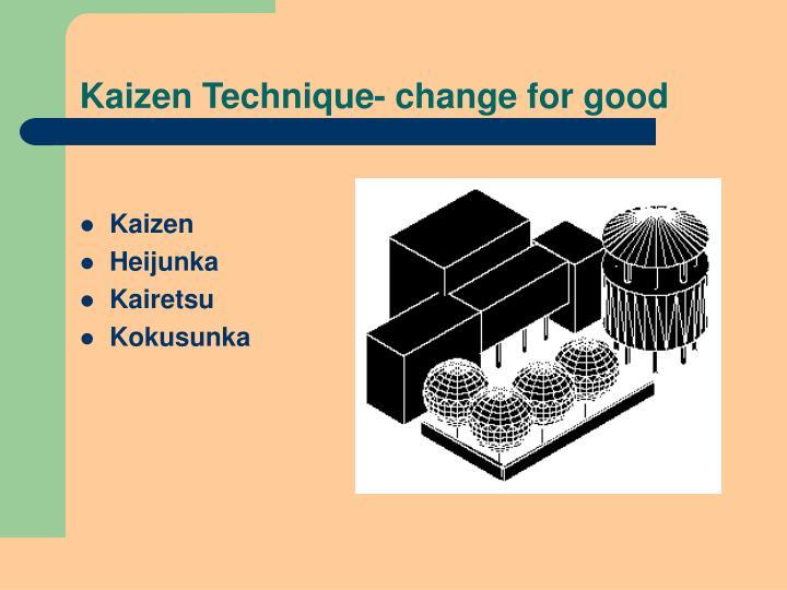 Kaizen Technique- change for good