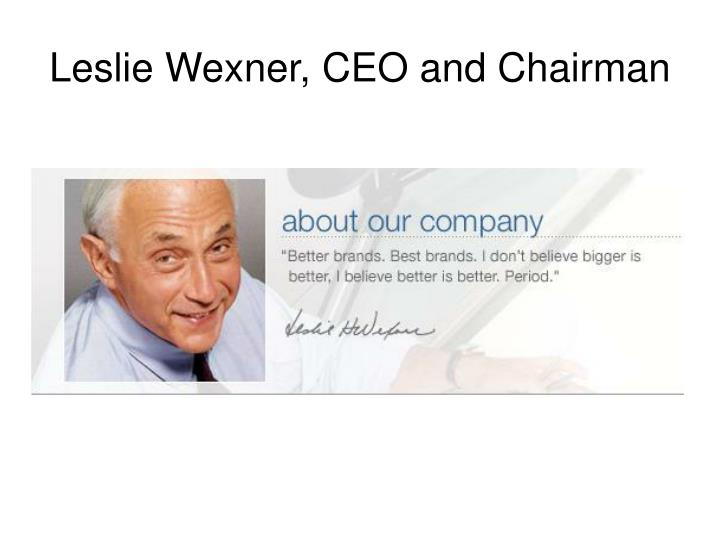 Leslie Wexner, CEO and Chairman