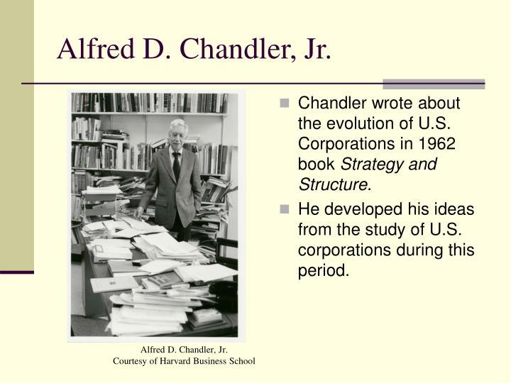 Alfred D. Chandler, Jr.